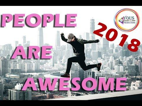 You must Watch People are AWESOME 2018