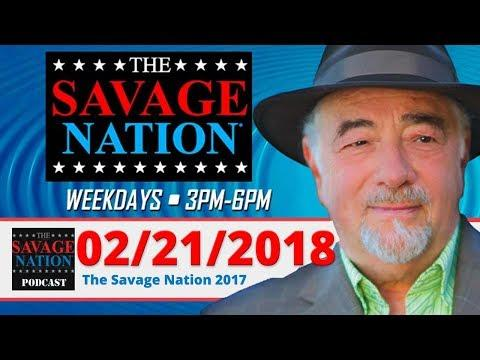 The Savage Nation Podcast February 21, 2018 Michael Savage Nation 02/21/18 Full Show