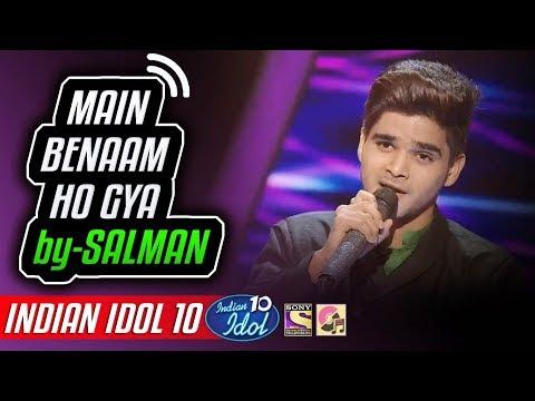 Main Benaam Ho Gya - Salman Ali - Indian Idol 10 - Neha Kakkar - 2018