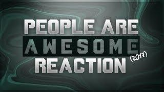 People Are Awesome 2017 - Reaction